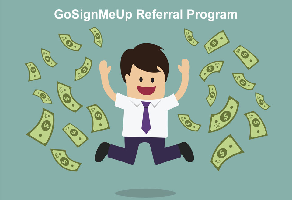 GoSignMeUp Referral Program